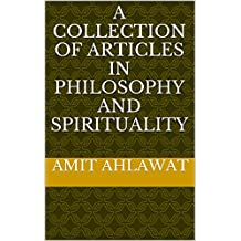 A Collection of Articles in Philosophy and Spirituality