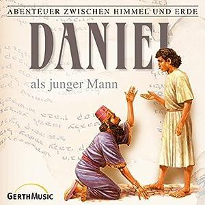 Daniel als junger Mann (Abenteuer zwischen Himmel und Erde 18) Hörspiel