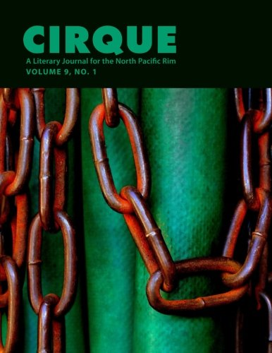 Cirque, Issue 17 (Vol 9 No 1): A Literary Journal for the North Pacific Rim