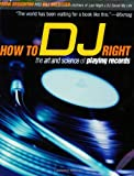 : How to DJ Right: The Art and Science of Playing Records