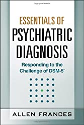 Essentials of Psychiatric Diagnosis, First Edition: Responding to the Challenge of DSM-5