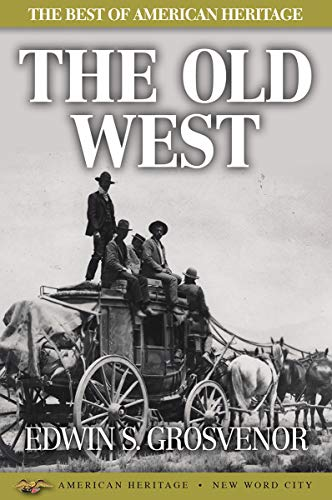 The Best of American Heritage: The Old West (Lewis And Clark Opening The American West)