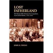 Lost Fatherland by John B. Toews (1967-01-01)