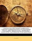 Catalogue des Livres, Imprimés et Manuscrits, Composant la Bibliothèque de Feu M Louis-Mathieu Langlès, Louis Langlès, 1143837223