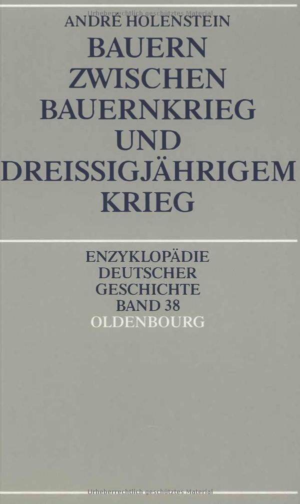 Bauern zwischen Bauernkrieg und Dreißigjährigem Krieg (Enzyklopädie deutscher Geschichte, Band 38)