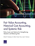 img - for Fair Value Accounting, Historical Cost Accounting, and Systemic Risk: Policy Issues and Options for Strengthening Valuation and Reducing Risk book / textbook / text book