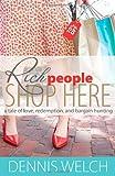 Rich People Shop Here, Dennis Welch, 1935529382