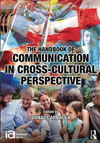 The Handbook of Communication in Cross-cultural Perspective (ICA Handbook Series) ()