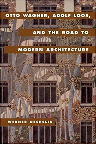 Otto Wagner Adolf Loos And The Road To Modern Architecture Werner