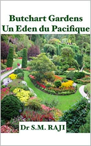 (Butchart Gardens Un Eden du Pacifique (French Edition))