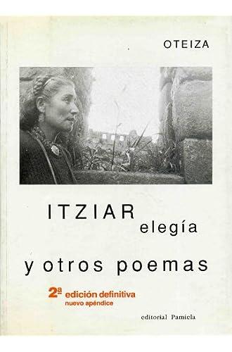 Itziar Elegía Y Otros Poemas