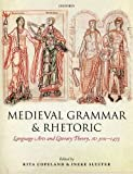 Medieval Grammar and Rhetoric : Language Arts and Literary Theory, AD 300 -1475, , 019965378X
