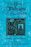 The Book of Melusine of Lusignan in History, Legend and Romance, Gareth Knight, 190801167X