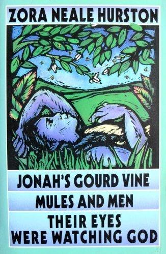 Jonah's Gourd Vine----mules and Men----their Eyes Were Watching God (Eyes Watching God)