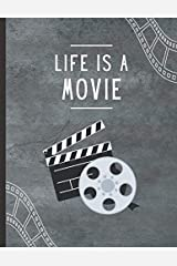 """Life Is A Movie: Movie Lover Notebook Lined 100 Pages - 8.5"""" x 11"""" Journal Paperback"""