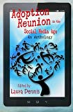 Adoption Reunion in the Social Media Age: An Anthology