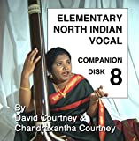 Elementary North Indian Vocal: Companion Disk 8