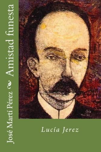 Amistad funesta (Spanish Edition) [Jose Marti Perez] (Tapa Blanda)