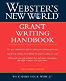 Webster's New World Grant Writing Handbook, Sara D. Wason, 0764559125