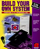 Build Your Own System-- Pentium II and Windows 98, Byos Technology Inc. Staff, 0966213114