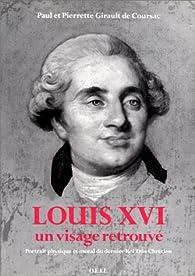 Louis XVI, un visage retrouvé par Paul Girault de Coursac