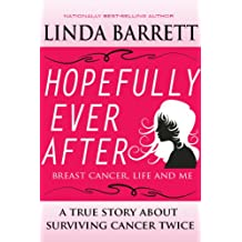 HOPEFULLY EVER AFTER: Breast Cancer, Life and Me