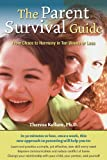 The Parent Survival Guide: From Chaos to Harmony in