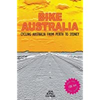 Bike Australia: Cycling Australia from Perth to Sydney