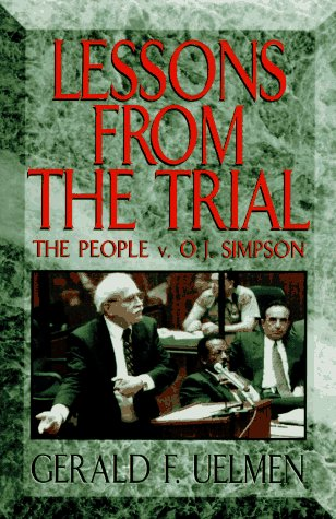 Lessons from the Trial: The People V. O.J. Simpson