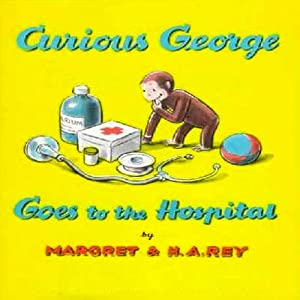 Curious George Goes to the Hospital (Unabridged) Audiobook