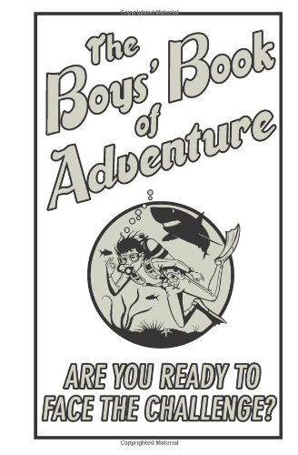 The Boys' Book Of Adventure (Best at Everything) PDF