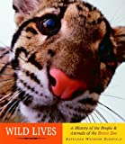 Wild Lives: A History of People & Animals of the Bronx Zoo