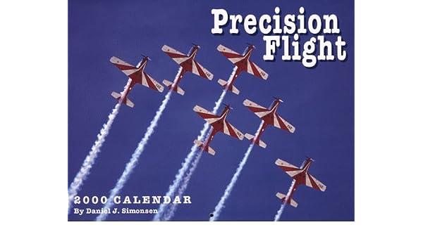 Precision Flight 2000 Calendar Daniel J Simonsen 9781559494571