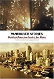 Front cover for the book The Vancouver Stories: West Coast Fiction from Canada's Best Writers by Douglas Coupland