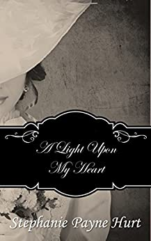 A Light Upon My Heart by [Hurt, Stephanie]