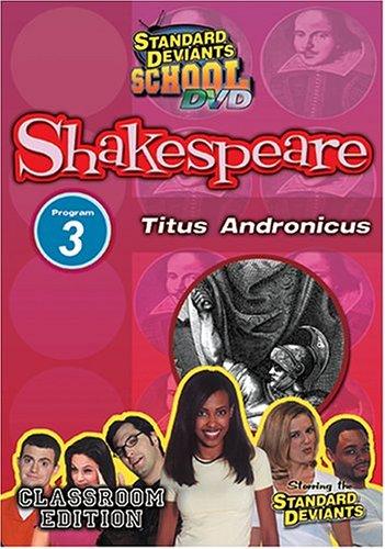 Standard Deviants School - Shakespeare, Program 3 - Titus Andronicus (Classroom Edition)
