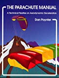 The Parachute Manual Vol. 2 : A Technical Treatise on Aerodynamic Decelerators, Poynter, Dan, 0915516802