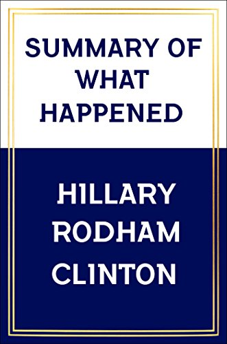 Summary: What Happened by Hillary Rodham Clinton (Essential Questions For Main Idea And Details)