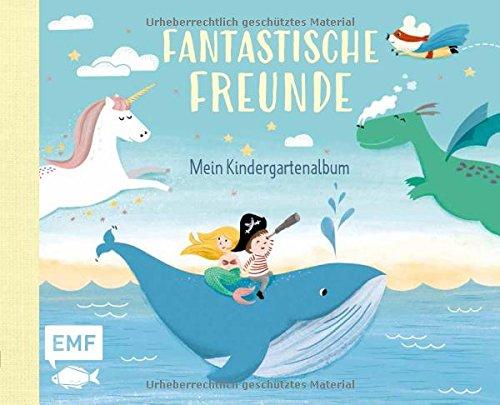 Fantastische Freunde – Mein Kindergartenalbum: Für Mädchen und Jungs