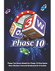 Phase 10 Score Sheets: V.3 Perfect 100 Phase Ten Score Sheets for Phase 10 Dice Game 4 Players | Nice Obvious Text | Small size 6*9 inch (Gift)