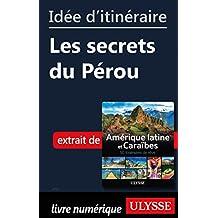 Idée d'itinéraire - Les secrets du Pérou (French Edition)