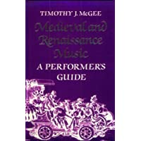 Medieval and Renaissance Music: A Performer's Guide