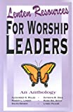 Lenten Resources for Worship Leaders, Alexander H. Wales, 0788007165