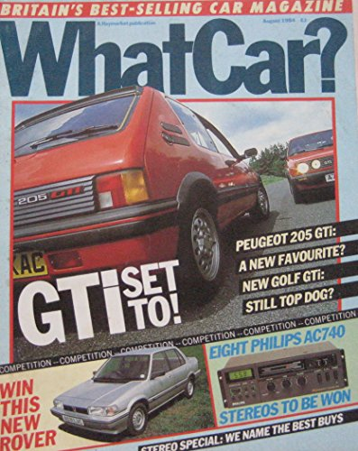What Car? magazine August 1984 featuring Peugeot GTi, VW Golf, Lancia, Vauxhall, Abarth, Ford, MG, Porsche