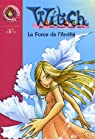 Witch, tome 14 : La force de l'amitié par Artibani