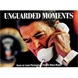 Unguarded Moments: Behind-The-Scenes Photographs of President Ronald Reagan