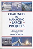 Challenges in Managing Large Projects, J. Ronald Fox, 016073987X
