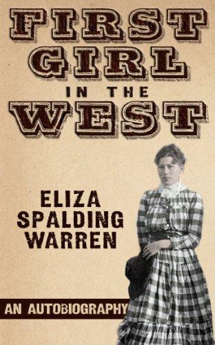 First Girl in the West by [Spalding Warren, Eliza, Trinklein, Michael J.]