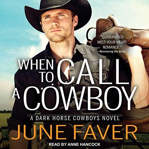 When to Call a Cowboy: Dark Horse Cowboys Series, Book 3