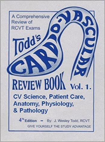 Todd's Cardiovascular Review Book, Vol 1: Anatomy